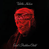 God's Problem Child von Willie Nelson