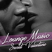 Lounge Music Sweet Valentine by Various Artists