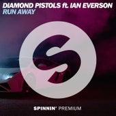 Run Away (feat. Ian Everson) von Diamond Pistols