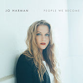 People We Become by Jo Harman