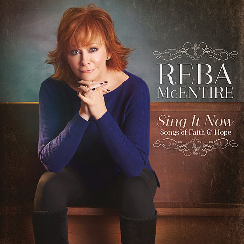 Sing It Now: Songs Of Faith & Hope von Reba McEntire
