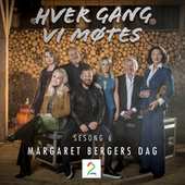Hver gang vi møtes (Sesong 6 / Margaret Bergers dag) by Various Artists