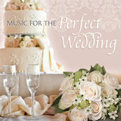 Music For The Perfect Wedding von Various Artists