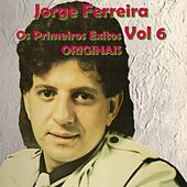 Os Primeiros Exitos, Vol. 6: Originais by Jorge Ferreira
