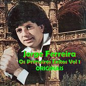 Os Primeiros Exitos, Vol. 1: Originais by Jorge Ferreira