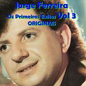 Os Primeiros Exitos, Vol. 3: Originais by Jorge Ferreira