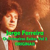 Os Primeiros Exitos, Vol. 2: Originais by Jorge Ferreira