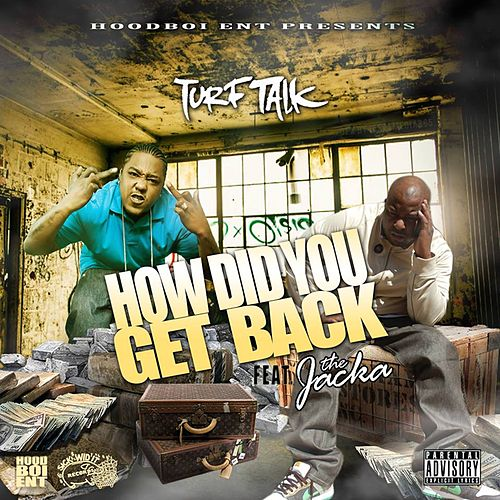 How Did You Get Back (feat. The Jacka) by Turf Talk