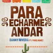 Para Echarme Andar (feat. Pavel Nuñez) de Pavel Nuñez
