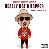 Really Not a Rapper: Best of, Vol. 2 von MontanaMontanaMontana