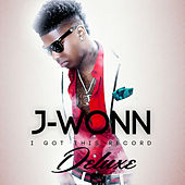 I Got This Record (Deluxe) by Jwonn