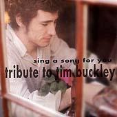 Sing A Song For You: Tribute To Tim Buckley by Various Artists