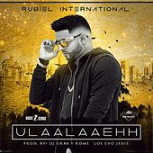 Ulaalaaehh by Rubiel International