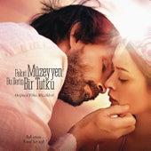 Fakat Müzeyyen Bu Derin Bir Tutku (Original Motion Picture Soundtrack) by Various Artists