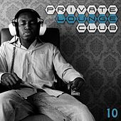 Private Lounge Club 10 by Various Artists