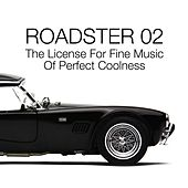 Roadster 02 - The License for Fine Music of Perfect Coolness by Various Artists
