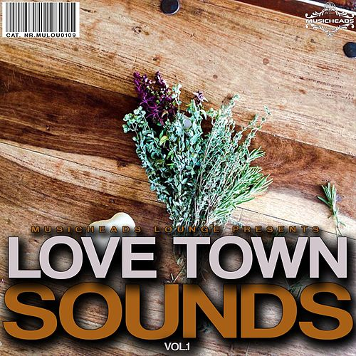 Love Town Sounds, Vol. 1 by Various Artists