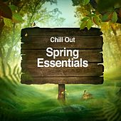 Chill Out - Spring Essentials by Various Artists