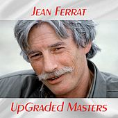 UpGraded masters (All tracks remastered) by Jean Ferrat