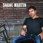 Hankerin' and Jonesin' by Shane Martin