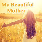 My Beautiful Mother by Various Artists