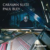 Caravan Suite by Paul Bley