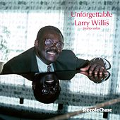 Unforgettable by Larry Willis