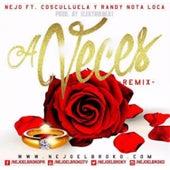 A Veces (Remix) di Ñejo