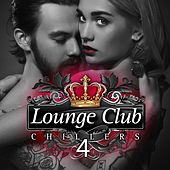 Lounge Club Chillers, Vol. 4 by Various Artists