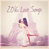 2016 Love Songs by Various Artists