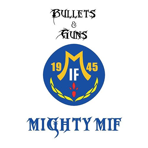 Mighty Mif by The Bullets