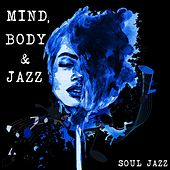Soul Jazz: Mind, Body and Jazz by Various Artists