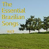 The Essential Brazilian Songs, Vol. 9 by Various Artists
