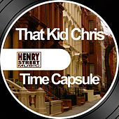 Time Capsule by That Kid Chris