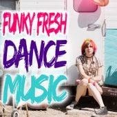 Funky Fresh Dance Music de Various Artists