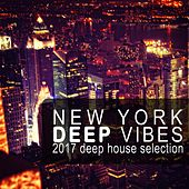 New York Deep Vibes (2017 Deep House Selection) by Various Artists