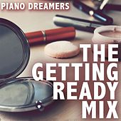 The Getting Ready Mix by Piano Dreamers