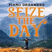 Seize the Day de Piano Dreamers