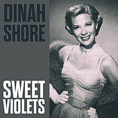 Sweet Violets by Dinah Shore