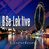 B Se-Lek Tive London, Vol. 1 by Various Artists