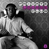 Private Lounge Club 8 by Various Artists