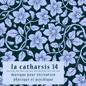 La Catharsis 14 - quatorzième Édition de Various Artists