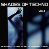 Shades of Techno , Vol. 1 - From Minimal to Dark Techno Underground Clubbing de Various Artists