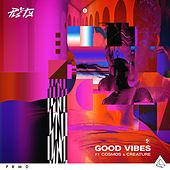 Good Vibes (feat. Cosmos & Creature) by Pls&Ty