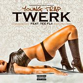 Twerk - Single by Young Trap