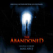 The Abandoned (Original Motion Picture Soundtrack) by Max Aruj