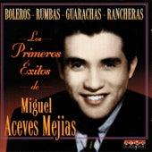 Sus Primeros Éxitos by Miguel Aceves Mejia