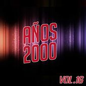 Años 2000 Vol. 16 de Various Artists