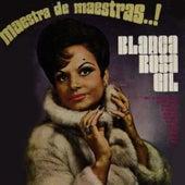 Maestra de Maestras...! by Blanca Rosa Gil