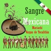 Sangre Mexicana de Mariachi Vargas de Tecalitlan